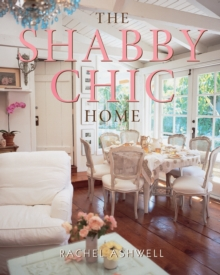 The Shabby Chic Home, Paperback Book