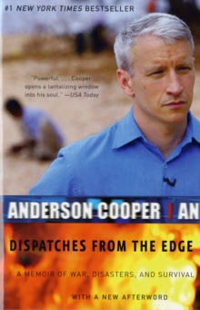 Dispatches from the Edge : A Memoir of War, Disasters, and Survival, Paperback Book