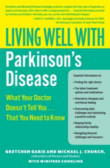 Living Well With Parkinson's Disease: What Your Doctor Doesn't Tell You....That You Need to Know, Paperback Book