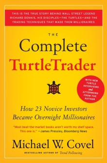 The Complete TurtleTrader : How 23 Novice Investors Became Overnight Millionaires, Paperback Book
