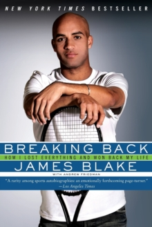 Breaking Back : How I Lost Everything and Won Back My Life, Paperback Book