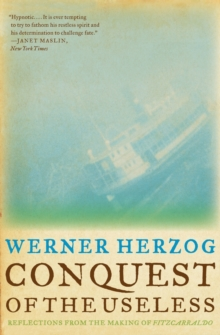 Conquest of the Useless : Reflections from the Making of Fitzcarraldo, Paperback Book