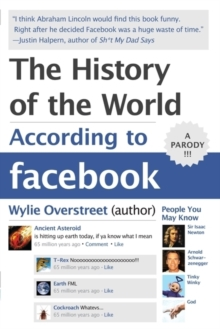 The History of the World According to Facebook, Paperback Book