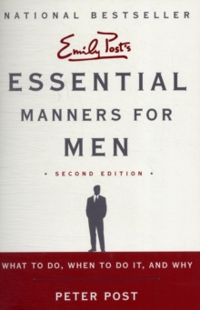 Essential Manners for Men : What to Do, When to Do It, and Why, Paperback Book