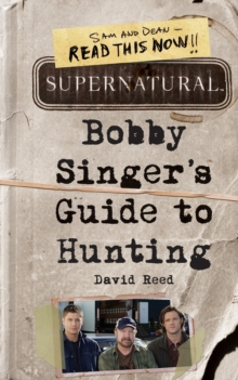 Supernatural: Bobby Singer's Guide to Hunting, Paperback Book