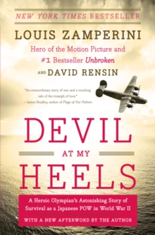 Devil at My Heels : A Heroic Olympian's Astonishing Story of Survival as a Japanese POW in World War II, Paperback Book