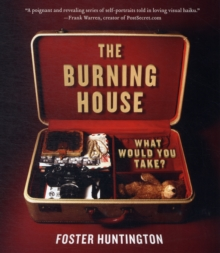 The Burning House : What Would You Take?, Paperback Book