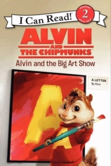 Alvin and the Chipmunks: Alvin and the Big Art Show, Paperback Book