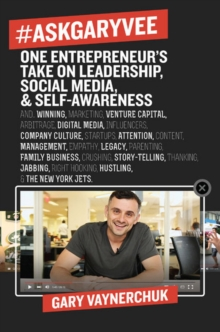 #AskGaryVee : One Entrepreneur's Take on Leadership, Social Media, and Self-Awareness, Hardback Book