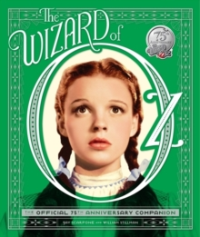 The Wizard of Oz : The Official 75th Anniversary Companion, Hardback Book