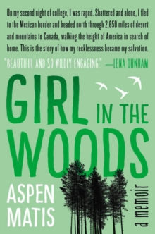 Girl in the Woods : A Memoir, Hardback Book