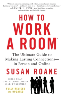 How to Work a Room : The Ultimate Guide to Making Lasting Connections--In Person and Online, Paperback Book