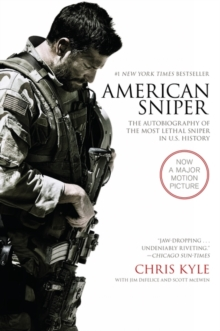American Sniper : The Autobiography of the Most Lethal Sniper in U.S. Military History, Paperback Book
