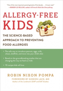 Allergy-Free Kids : The Science-Based Approach to Preventing Food Allergies, Hardback Book