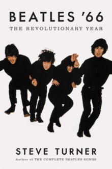 Beatles '66 : The Revolutionary Year, Hardback Book