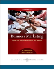 Business Marketing: Connecting Strategy, Relationships, and Learning, Paperback Book