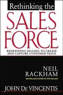 Rethinking the Sales Force : Redefining Selling to Create and Capture Customer Value, Hardback Book