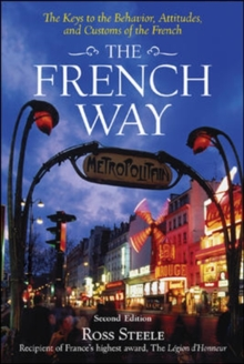 The French Way : The Truth Behind the Behavior, Attitudes, and Customs, Paperback Book