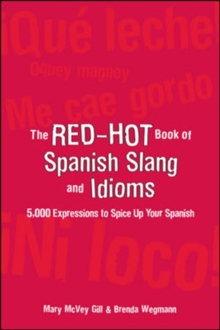 The Red Hot Book of Spanish Slang : 5,000 Expressions to Spice Up Your Spainsh, Paperback Book