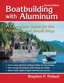 Boatbuilding with Aluminum : A Complete Guide for the Amateur and Small Shop, Hardback Book
