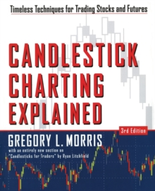 Candlestick Charting Explained : Timeless Techniques for Trading Stocks and Sutures, Paperback Book