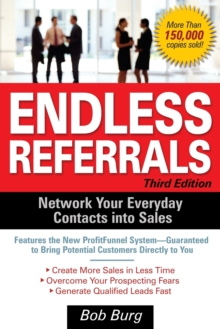 Endless Referrals : Network Your Everyday Contacts into Sales, Paperback Book
