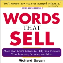 Words That Sell : The Thesaurus to Help You Promote Your Products, Services, and Ideas, Paperback Book