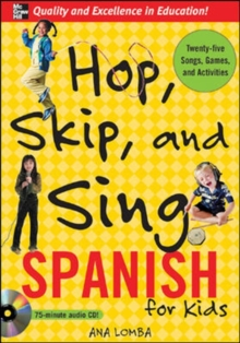 Hop, Skip, and Sing Spanish : An Interactive Audio Program for Kids, Mixed media product Book