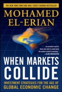 When Markets Collide : Investment Strategies for the Age of Global Economic Change, Hardback Book
