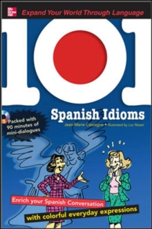101 Spanish Idioms with MP3 Disc : Enrich Your Spanish Conversation with Colorful Everyday Expressions, Mixed media product Book