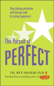 Pursuit of Perfect : How to Stop Chasing and Start Living a Richer, Happier Life, Paperback Book