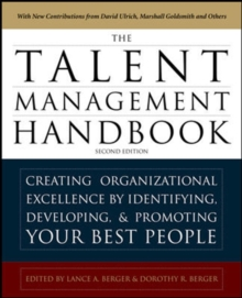 Talent Management Handbook, Second Edition: Creating a Sustainable Competitive Advantage by Selecting, Developing, and Promoting the Best People