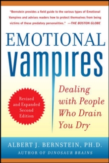 Emotional Vampires: Dealing with People Who Drain You Dry, Paperback Book