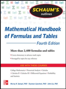 Schaum's Outline of Mathematical Handbook of Formulas and Tables : 2,400 Formulas + Tables, Paperback Book