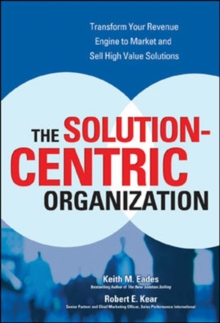 The Solution-Centric Organization, Hardback Book