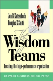 Wisdom of Teams : Creating the High Performance Organisation European Version, Paperback Book