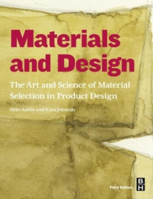 Materials and Design : The Art and Science of Material Selection in Product Design, Paperback Book