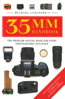 Michael Langford's 35mm Handbook : The Problem-solving Book for Every Photographic Situation, Paperback Book