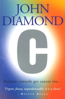 C : Because Cowards Get Cancer Too, Paperback Book