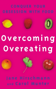 Overcoming Overeating : Conquer Your Obsession with Food Forever, Paperback Book
