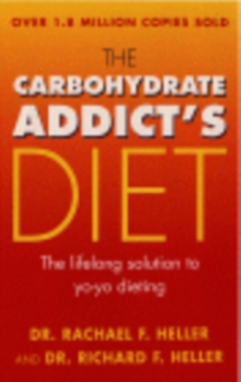 The Carbohydrate Addict's Diet Book : the Lifelong Solution to Yo-yo Dieting, Paperback Book