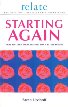 The Relate Guide To Starting Again : Learning From the Past to Give You a Better Future, Paperback Book