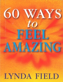 60 Ways to Feel Amazing, Paperback Book