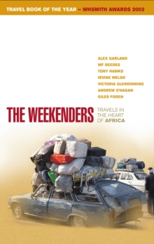 Weekenders, The:Travels in the Heart of Africa, Paperback Book
