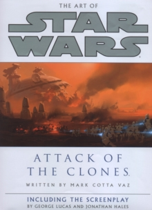 The Art of Star Wars: Attack of the Clones, Paperback Book