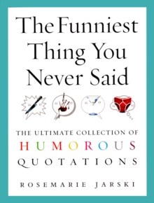 The Funniest Thing You Never Said, Paperback Book