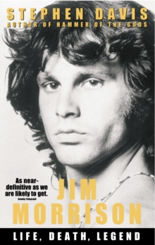 Jim Morrison : Life, Death, Legend, Paperback Book