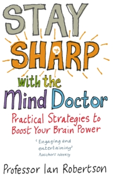 Stay Sharp With the Mind DoctorPractical Strategies to Boost Your Brain Power, Paperback Book