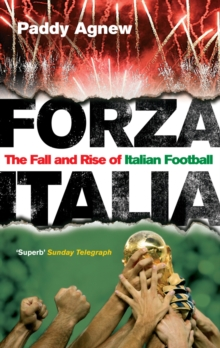 Forza Italia : The Fall and Rise of Italian Football, Paperback Book