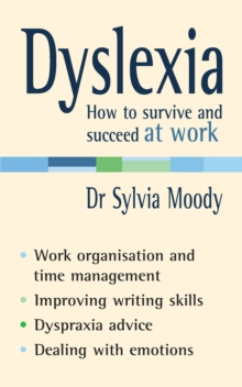 Dyslexia: How to survive and succeed at work, Paperback Book